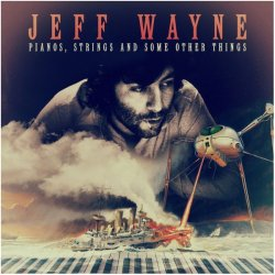 Виниловая пластинка Wayne, Jeff, Pianos, Strings And Some Other Things (0190759255018)